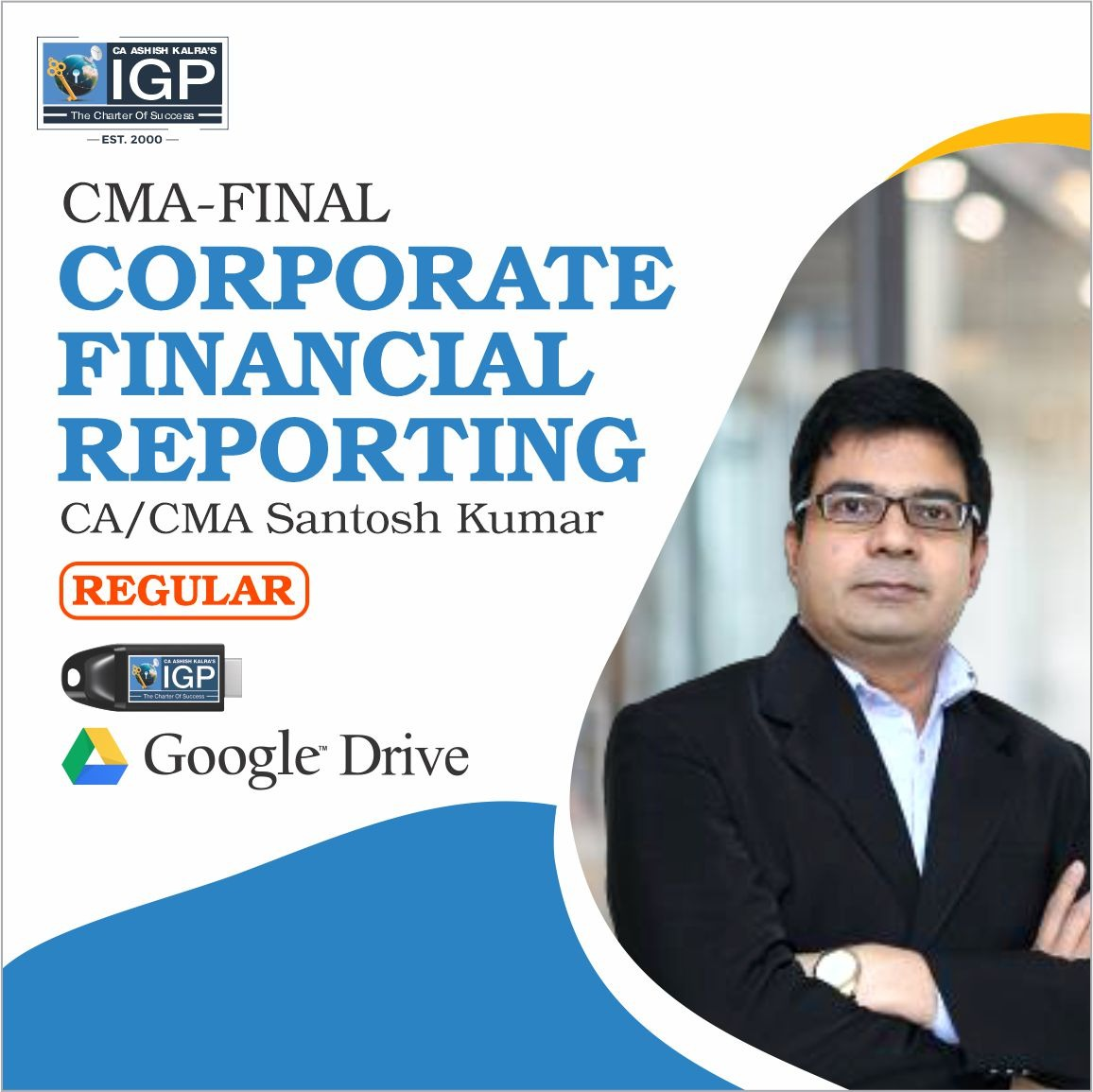 CMA Final, New Course CORPORATE FINANCIAL REPORTING (CFR)-CMA-Final-CORPORATE FINANCIAL REPORTING (CFR)- CA/CMA SANTOSH KUMAR